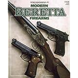 Modern Beretta Firearms by Gene, Jr. Gangarosa (1994-04-01)