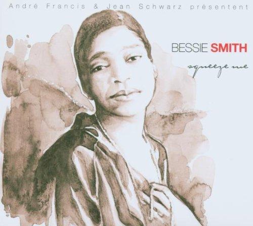 Bessie Smith - SQUEEZE ME - Zortam Music