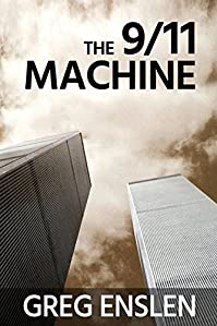 The 9/11 Machine by Greg Enslen ebook deal