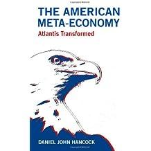 The American Meta-Economy: Atlantis Transformed