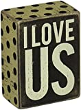 Primitives by Kathy Box Sign, 3 by 4-Inch, I Love Us