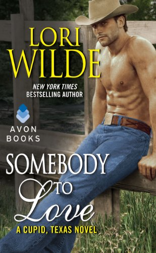 (Somebody to Love: A Cupid, Texas Novel)