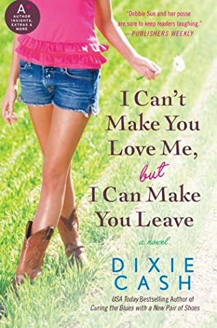 book cover of I Can\'t Make You Love Me, but I Can Make You Leave