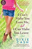 I Can't Make You Love Me, but I Can Make You Leave, Dixie Cash, 0061910147