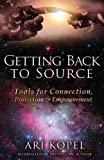 Getting Back to Source: Tools of Connection, Protection & Empowerment