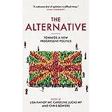 The Alternative: Towards a New Progressive Politics