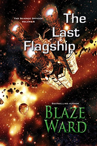 The Last Flagship (The Science Officer Book 6)