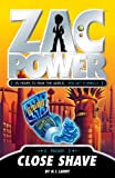 Close Shave (Zac Power) by H. I. Larry (2012-10-09)