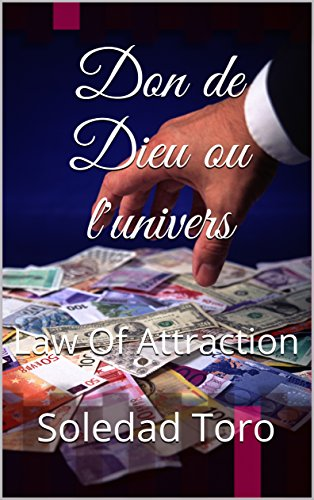 don-de-dieu-ou-lunivers-law-of-attraction-french-edition