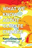 img - for What We Know about Climate Change: Updated with a new foreword by Bob Inglis (The MIT Press) book / textbook / text book