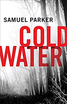 Coldwater kindle edition by samuel parker mystery thriller coldwater by parker samuel fandeluxe Choice Image