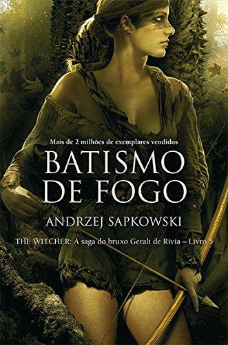 Batismo de fogo (THE WITCHER: A Saga do Bruxo Geralt de Rivia)