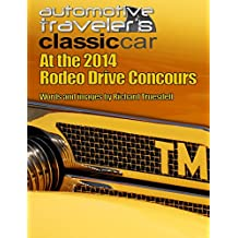 Automotive Traveler's Classic Car: At the 2014 Rodeo Drive Concours