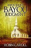 Bayou Judgment (Bayou Series Book 3)