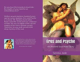 Eros and Psyche: An Ancient Soul Mate Story by [Jade, Serena]