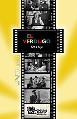 El Verdugo (El Verdugo), Luis García Berlanga (1963) (Guías para ver y analizar nº 61) (Spanish Edition)