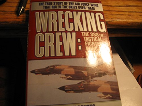 Wrecking Crew: The 388th Tactical Fighter Wing in - Wing Fighter Tactical
