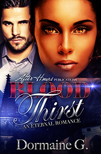 Blood Thirst; An Eternal Romance by [G., Dormaine]