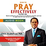 How to Pray Effectively, Volume 1 | Pastor Chris Oyakhilome PhD
