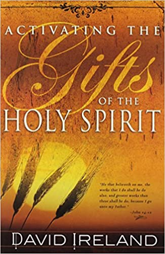 Activating The Gifts Of The Holy Spirit: David D. Ireland ...