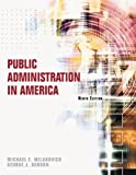 By Michael E. Milakovich, George J. Gordon: Public Administration in America Ninth (9th) Edition