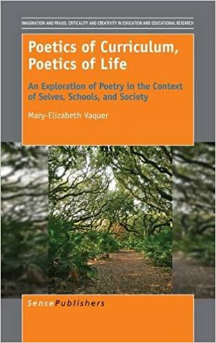 Poetics of Curriculum, Poetics of Life: An Exploration of Poetry in the Context of Selves, Schools, and Society