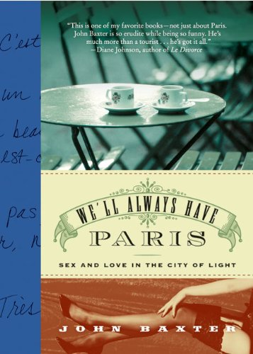 We'll Always Have Paris: Sex and Love in the City of Light PDF