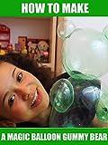 gummy bears show - How to Make a Magic Balloon Gummy Bear