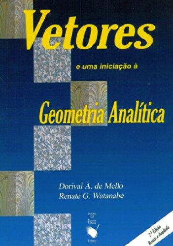 Vetores e Uma Iniciação à Geometria Analítica