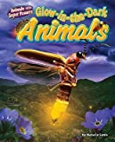 img - for Glow-In-The-Dark Animals   [GLOW IN THE DARK ANIMALS] [Library Binding] book / textbook / text book