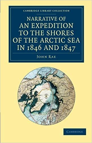 Book Narrative of an Expedition to the Shores of the Arctic Sea in 1846 and 1847 (Cambridge Library Collection - Polar Exploration) by Rae, John (2013)
