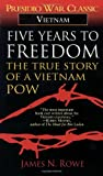 Five Years to Freedom: The True Story of a Vietnam POW