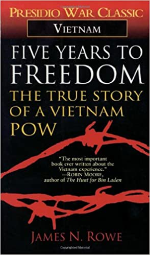 Five Years to Freedom: The True Story of a Vietnam POW – by  James N. Rowe