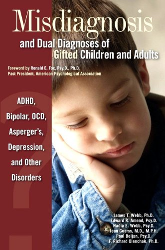 Download Misdiagnosis and Dual Diagnoses of Gifted Children and Adults: ADHD, Bipolar, OCD, Asperger's, Depression, and Other Disorders
