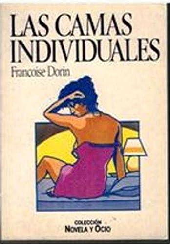 LAS CAMAS INDIVIDUALES: Amazon.es: Francoise Dorin: Libros