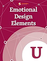 Emotional Design Elements (Smashing eBooks Series Book 40)