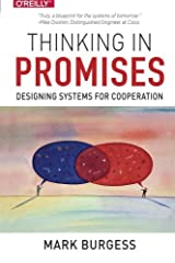 Thinking in Promises: Designing Systems for Cooperation Paperback