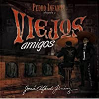 Viejos Amigos Interpreta A Jose Alfredo Jimenez Pedro Infante Buy MP3 Music Files