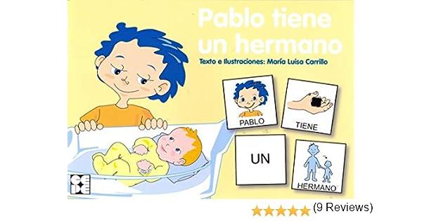 Pictogramas: Pablo tiene un hermano: 14 Pictogramas: lecturas fáciles para niños con dificultades: Amazon.es: Carrillo Rojo, María Luisa: Libros