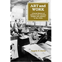 Art and Work: A Social History of Labour in the Canadian Graphic Arts Industry to the 1940s