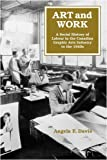Art and Work : A Social History of Labour in the Canadian Graphic Arts Industry to the 1940s, Dirks, Gerald E., 0773512802
