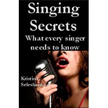 Singing Secrets: What Every Singer Needs to Know