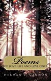 Poems of Love, Life and Love Ones, Herman L. Cannon, 1456749072