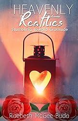 Heavenly Realities: Stumbling toward Gratitude