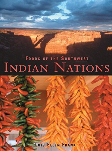 Foods of the Southwest Indian Nations: Traditional and Contemporary Native American Recipes [A Cookbook]