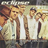 Got It Covered by Eclipse