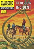 The Ox-Bow Incident (Classics Illustrated) by Clark, Walter Van Tilburg (2012) Paperback