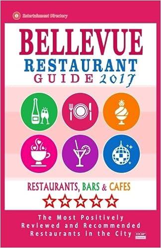 Bellevue Restaurant Guide 2017 Best Rated Restaurants In