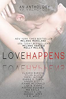 Love Happens by [Burgoa, Claudia, Moreland, Melanie, Harlow, Melanie, Allen, Dylan, Jacobs, Emery, Scott, Ginger, McDonald, Jeanne, Kamps, Lisa B., Kayla, Mia, Lee, Molly E., McLain, Molly, Duran, Gabbie S. , James, Rhonda, West, S. M., Sweeney, Martha]