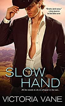 Slow Hand (Hot Cowboy Nights Book 1) by [Vane, Victoria]